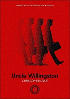 Amazon.com: Uncle Willingston (The Seven Coins Drowning Book 1) eBook: Christopher Laine, Hadley Davidson, Wesley Smith: Kindle Store