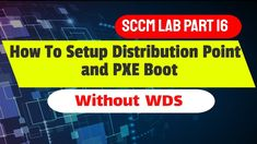 SCCM PXE Boot Without WDS - How To Setup SCCM distribution point in windows 10 Step By Step Technology News, Science And Technology, Windows Server, Windows 10, Tech News, Text Posts