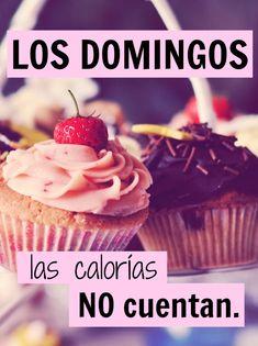#Frases Los #domingos las calorías no cuentan.