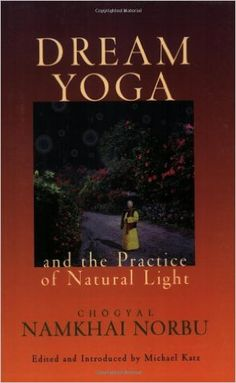 Dream Yoga and the Practice of Natural Light: Chogyal Namkhai Norbu, Michael Katz: 9781559391610: Amazon.com: Books