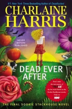 Dead Ever After (Sookie Stackhouse Southern Vampire Series #13) by Charlaine Harris