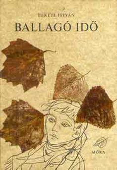 Ballagó idő · Fekete István · Könyv · Moly Movie Posters, Painting, Film Poster, Painting Art, Paintings, Painted Canvas, Billboard, Film Posters, Drawings