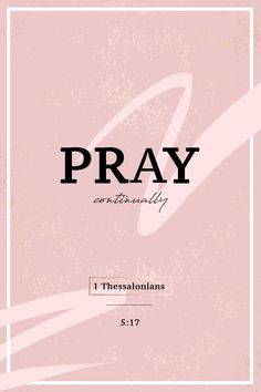 pray continually Bible Verses Quotes, Bible Scriptures, Faith Quotes, Pray Quotes, Clean Eating Recipes For Dinner, Eating Clean, Dinner Healthy, Recipes Dinner, Dinner Ideas