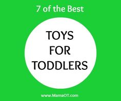 A well-rounded list of developmentally-appropriate toys for toddlers, great for using in Early Intervention OT and for recommending to parents!