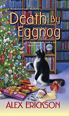 Death by Eggnog (A Bookstore Cafe Mystery Book by [Erickson, Alex] I Love Books, New Books, Good Books, Books To Read, Amazing Books, Christmas Books, A Christmas Story, Christmas Lights, Cozy Mysteries