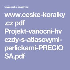 www.ceske-koralky.cz pdf Projekt-vanocni-hvezdy-s-atlasovymi-perlickami-PRECIOSA.pdf