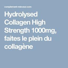 Hydrolysed Collagen High Strength 1000mg, faites le plein du collagène