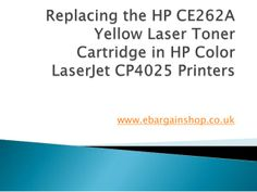 Replacing HP CE262A Yellow Laser Toner Cartridge in HP Color LaserJet CP4025 Printers by Abdur Rahman Quadri via slideshare