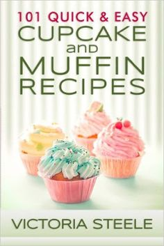 Daily Free Cookbooks: 101 Quick & Easy Cupcake and Muffin Recipes