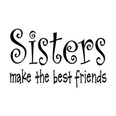 Yes, I have to agree. I do not know what I would do with out my sisters @Niki Kinney Kinney Tatum and @Kara Morehouse Morehouse Cravens! Love ya! :)