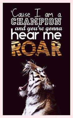 "Roar by Katy Perry. Lyrics: ""Cause I am a champion and you're gonna hear me roar. Jason Mraz, Roar Song, Lyric Quotes, Me Quotes, Tiger Quotes, Woman Quotes, Katy Perry Lyrics, Guter Rat, My Champion"