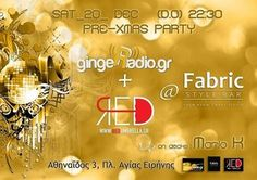 Pre-Christmas Party by gingeRadio & RedUmbrella.gr@Fabric