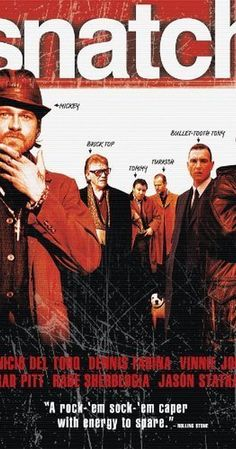 Directed by Guy Ritchie.  With Jason Statham, Brad Pitt, Benicio Del Toro, Dennis Farina. Unscrupulous boxing promoters, violent bookmakers, a Russian gangster, incompetent amateur robbers, and supposedly Jewish jewelers fight to track down a priceless stolen diamond.