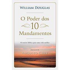 Livro - O Poder dos 10 Mandamentos: O Roteiro Bíblico para uma Vida Melhor