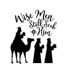 Silhouette Design Store - View Design nativity wise men still seek him Christmas Yard, Christmas Nativity, Christmas Deco, Christmas Projects, Christmas Ornaments, Christmas Booth, Christmas Plaques, Christmas Prayer, Christmas Buttons