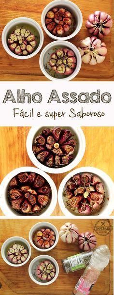 ALHO ASSADO -- super fácil, textura incrível e sabor adocicado sensacional, um ótimo acompanhamento | temperando.com #alhoassado #receita