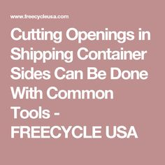 Cutting Openings in Shipping Container Sides Can Be Done With Common Tools - FREECYCLE USA