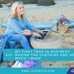 My First Year in Business: Behind the Curtains and How Much I Made | Denise Duffield-Thomas - Money Mindset Mentor for Women | Lucky Bitch