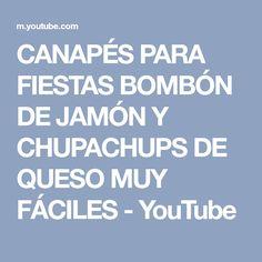 CANAPÉS PARA FIESTAS BOMBÓN DE JAMÓN Y CHUPACHUPS DE QUESO MUY FÁCILES - YouTube