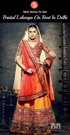 Bridal Lehenga On Rent In Delhi: 5 Trusted Places For Best Deals
