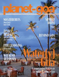 Know all about Goa and more with the latest issue of Goa's best travel magazine. Grab a copy of the Planet Goa magazine Volume 3 Issue 6 and discover the hidden wonders of Goa, visit the famous beaches of Goa, unravel the mystery of the monsoons in Goa and make the best of your vacation in Goa.
