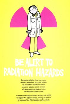 A bright reminder from the NIH Radiation Safety Section. (1990s)
