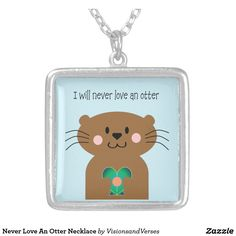 Never Love An Otter Necklace