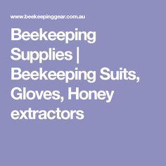 Beekeeping Supplies   Beekeeping Suits, Gloves, Honey extractors