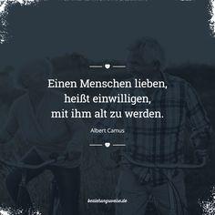 Einen Menschen lieben, heißt einwilligen, mit ihm alt zu werden.