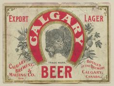 Calgary Beer by Thomas Fisher Rare Book Library, via Flickr Canadian Beer, Canadian History, Beer Poster, Antique Signs, Beer Signs, Vintage Typography, Brewing Co, Retro Design, Vintage Advertisements