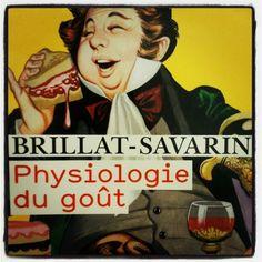 Brillat-Savarin - Physiologie du gout