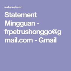 Statement Mingguan - frpetrushonggo@gmail.com - Gmail