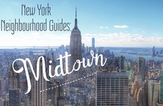 NEW YORK NEIGHBOURHOOD GUIDES: MIDTOWN