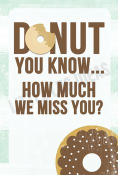 Donut you know how much we miss you? Printable Tag