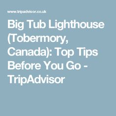 Big Tub Lighthouse (Tobermory, Canada): Top Tips Before You Go - TripAdvisor