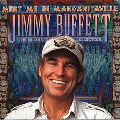 Jimmy Buffett...Margaritaville