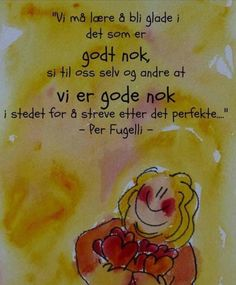Sitat Per Fugelli Book Quotes, Words Quotes, Sayings, Word Poster, Note To Self, True Words, Make You Smile, Kids And Parenting, Life Lessons