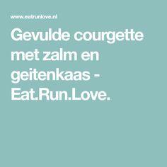 Gevulde courgette met zalm en geitenkaas - Eat.Run.Love.