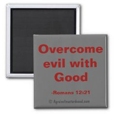 Overcome evil with good Agrainofmustardseed.com Bible Quotes Magnets