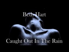 Beth Hart - Caught out in the rain (with lyrics)