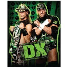 D-Generation X (DX) - with Shawn Michaels and Triple H. The bad boys of wrestling.