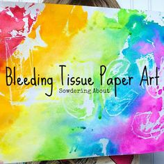 Sowdering About: Painting without painting; bleeding tissue paper