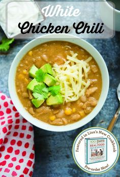 Real food is quick & easy with 100 Days of Real Food: Fast & Fabulous. Plus a sneak peek at the White Chicken Chili recipe from the book!
