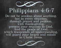 "Ever thought of what Philippians 4:6-7 said in a negative way would sound like? Meaning turning the beautiful ""prescription for peace"" into a no-fail prescription for anxiety? . Instead of...""Do not be anxious about anything but in everthing by prayer and petition with thanksgiving present your requests to God. And the peace of God which transcends all understanding will guard your hearts and your minds in Christ Jesus."" . It would read...""Do not be calm about anything but in everything…"