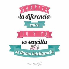Por favor, qué bueno Cool Phrases, Funny Phrases, Mr Wonderful, The Ugly Truth, Little Bit, Life Words, Funny Love, Spanish Quotes, Poetry Quotes