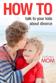 From a mom who's been there: how to talk to your kids about divorce.