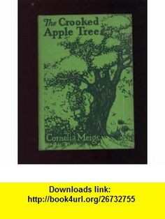The crooked apple tree, Cornelia Meigs ,   ,  , ASIN: B000856WGI , tutorials , pdf , ebook , torrent , downloads , rapidshare , filesonic , hotfile , megaupload , fileserve