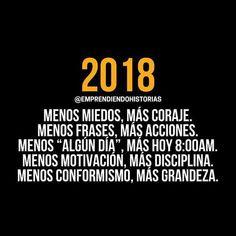 2018: Llegó el momento de hacer realidad todos tus sueños. De convertirte en lo que siempre has querido ser. Alcanzar la grandeza. #superacionmotivacion
