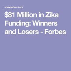 $81 Million in Zika Funding: Winners and Losers - Forbes
