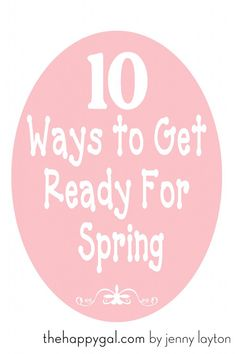 These tips can make the transition into spring just a little bit happier. 10 tips from The Happy Gal to help you get ready for spring. www.thehappygal.com #thehappygal #springcleaning #organizespring